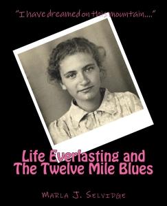 Life Everlasting and the Twelve Mile Blues